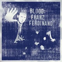 Blood: Franz Ferdinand