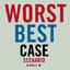 Worst/Best Case Scenario